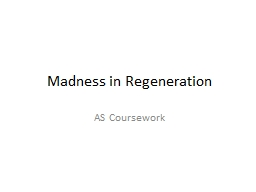 Madness in Regeneration