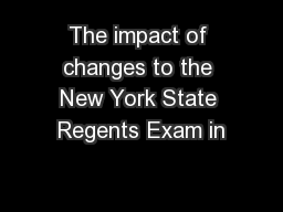 The impact of changes to the New York State Regents Exam in PowerPoint PPT Presentation