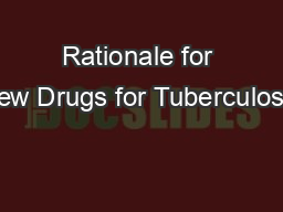 Rationale for New Drugs for Tuberculosis