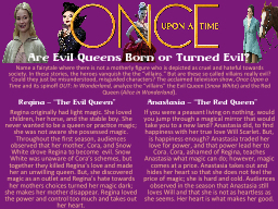 Are Evil Queens Born or Turned Evil?