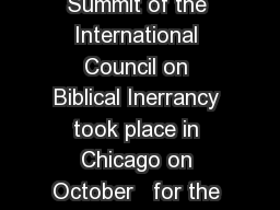 THE CHICAGO STATEMENT ON BIBLICAL HERMENEUTICS Summit of the International Council on Biblical Inerrancy took place in Chicago on October   for the purpose of affirming afresh the doctrine of the ine