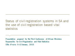 Status of civil registration systems in SA and the use of c PowerPoint PPT Presentation