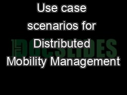 Use case scenarios for Distributed Mobility Management PowerPoint PPT Presentation