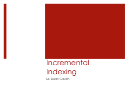 Incremental Indexing