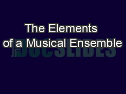 The Elements of a Musical Ensemble PowerPoint PPT Presentation