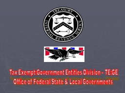 Tax Exempt:Government Entities Division – TE:GE