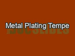 Metal Plating Tempe PowerPoint PPT Presentation
