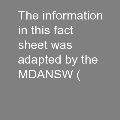 The information in this fact sheet was adapted by the MDANSW (