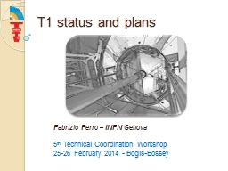 T1 status and plans PowerPoint PPT Presentation
