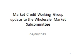 Market Credit Working Group update to the Wholesale Market