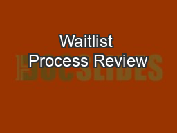 Waitlist Process Review