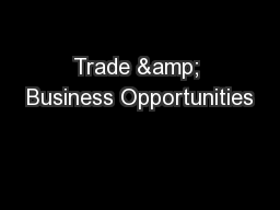 Trade & Business Opportunities PowerPoint PPT Presentation