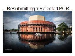 Resubmitting a Rejected PCR PowerPoint PPT Presentation