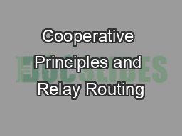 Cooperative Principles and Relay Routing