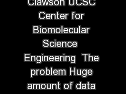 bigBedbigWig remote file access Hiram Clawson UCSC Center for Biomolecular Science  Engineering  The problem Huge amount of data at remote sites UCSC User View e