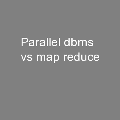 parallel dbms vs map reduce