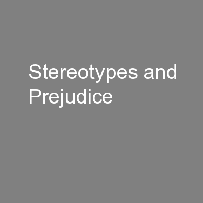 Stereotypes and Prejudice