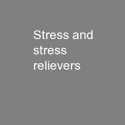 Stress and stress relievers