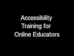 Accessibility Training for Online Educators PowerPoint PPT Presentation