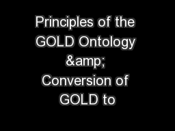 Principles of the GOLD Ontology & Conversion of GOLD to