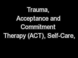 Trauma, Acceptance and Commitment Therapy (ACT), Self-Care,