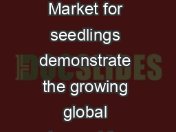 ArborGen Celebrates Major Milestone with Planting of its  Billionth Seedling Market for seedlings demonstrate the growing global demand for forestry products and the important role of silvicultural i