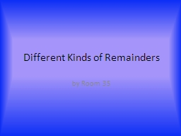 Different Kinds of Remainders