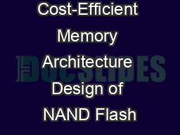 Cost-Efficient Memory Architecture Design of NAND Flash