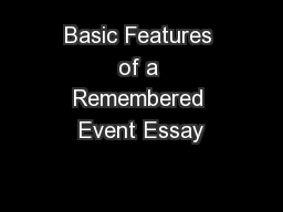 Basic Features of a Remembered Event Essay
