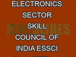 Skills Bi monthly VOL I ISSUE   June  ELECTRONICS SECTOR SKILL COUNCIL OF INDIA ESSCI News IEEE ev ent at MSIT Delhi Mr