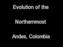 Structural Evolution of the Northernmost Andes, Colombia GEOLOGICAL  .
