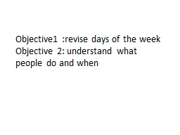 Objective1 :revise days of the week PowerPoint PPT Presentation