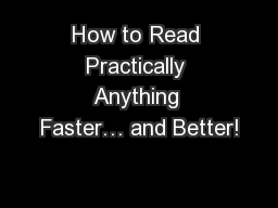 How to Read Practically Anything Faster… and Better! PowerPoint PPT Presentation