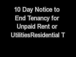 10 Day Notice to End Tenancy for Unpaid Rent or UtilitiesResidential T