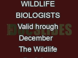 The Wildlife Society PROGRAM FOR CERTIFICATION OF PROFESSIONAL WILDLIFE BIOLOGISTS Valid hrough December   The Wildlife Society a nonprofit scientific and educational organization devoted to stewards