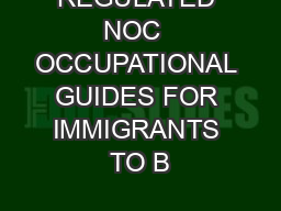 REGULATED NOC  OCCUPATIONAL GUIDES FOR IMMIGRANTS TO B