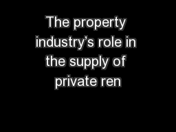 The property industry's role in the supply of private ren