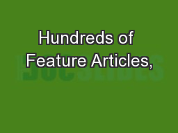 Hundreds of Feature Articles,