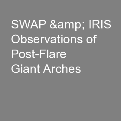SWAP & IRIS Observations of Post-Flare Giant Arches