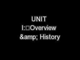 UNIT I:Overview & History