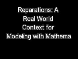 Reparations: A Real World Context for Modeling with Mathema