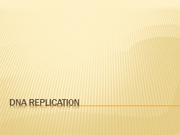Dna  replication PowerPoint PPT Presentation