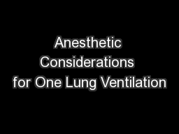 Anesthetic Considerations for One Lung Ventilation