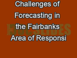 Challenges of Forecasting in the Fairbanks Area of Responsi
