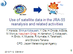Use of satellite data in the JRA-55 reanalysis and PowerPoint PPT Presentation