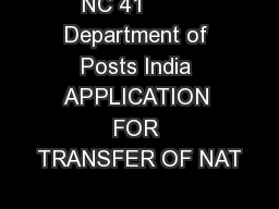 NC 41        Department of Posts India APPLICATION FOR TRANSFER OF NAT