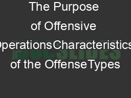 The Purpose of Offensive OperationsCharacteristics of the OffenseTypes