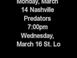 Monday, March 14 Nashville Predators 7:00pm Wednesday, March 16 St. Lo PowerPoint PPT Presentation