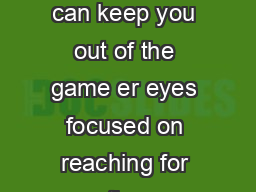 Keeping quiet can keep you out of the game er eyes focused on reaching for the  PDF document - DocSlides