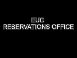 EUC RESERVATIONS OFFICE